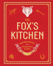 Load image into Gallery viewer, The Fox's Kitchen: Cherished Recipes from Philadelphia's Historic Radnor Hunt