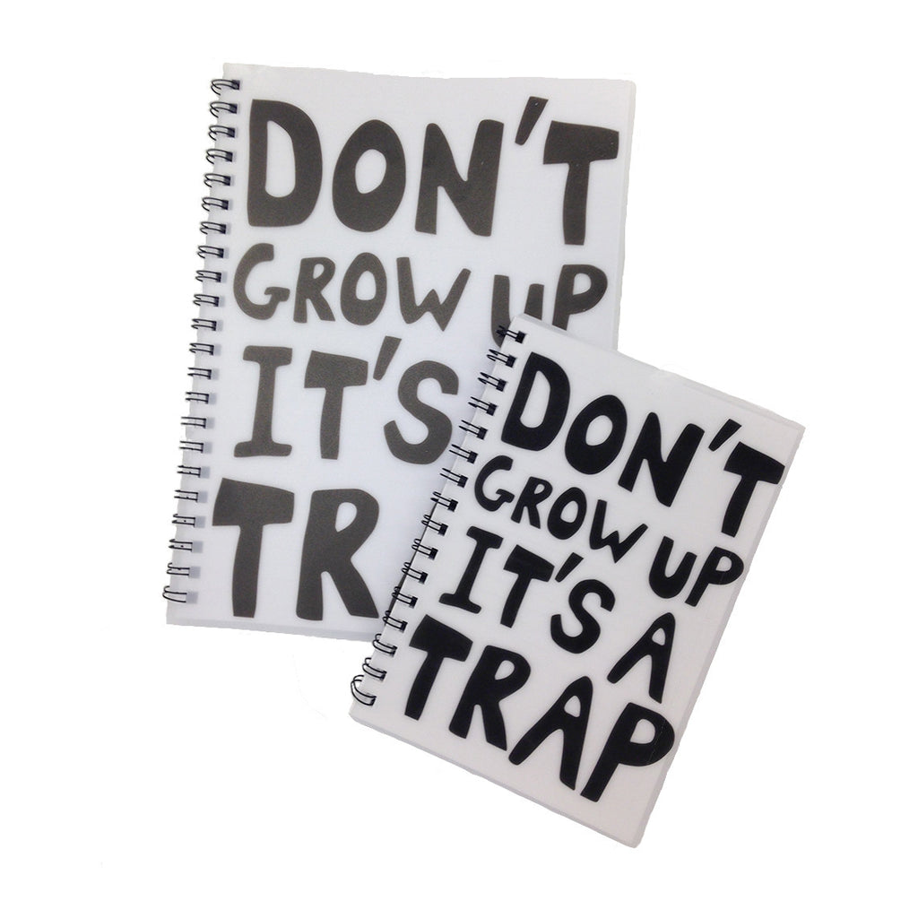 don't grow up - large notebook