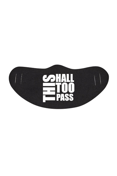 THIS TOO SHALL PASS MASK (Regular Print)