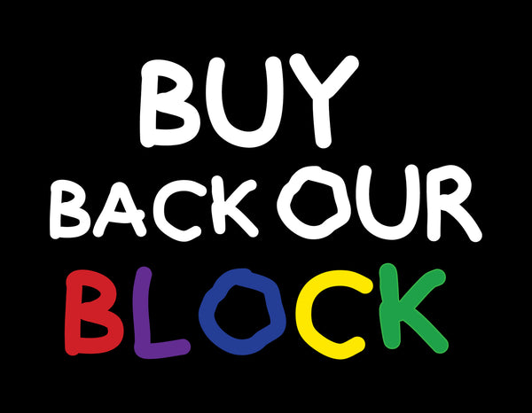 BUY BACK OUR BLOCK (FULL COLLECTION)