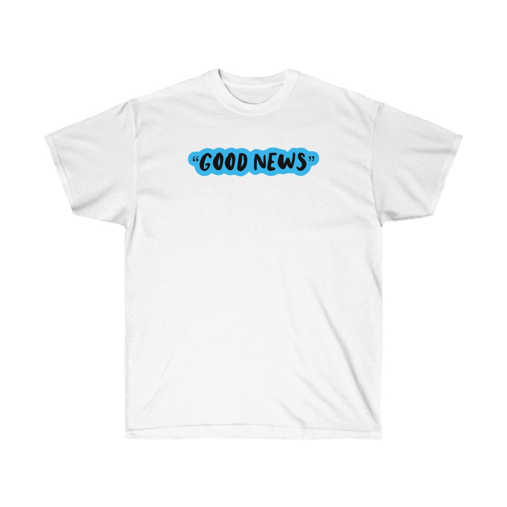 GOOD NEWS Shirt
