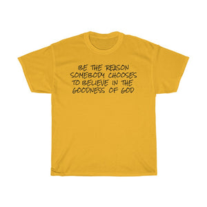 BE THE REASON T-SHIRT