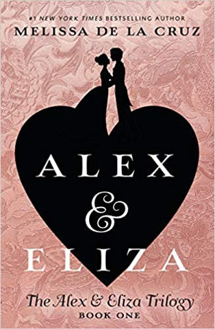 Alex and Eliza~ A Love Story Bk. 1