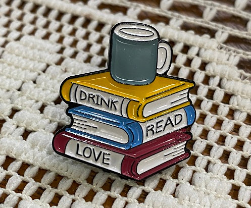 Drink, Read and Love Books Enamel Pin