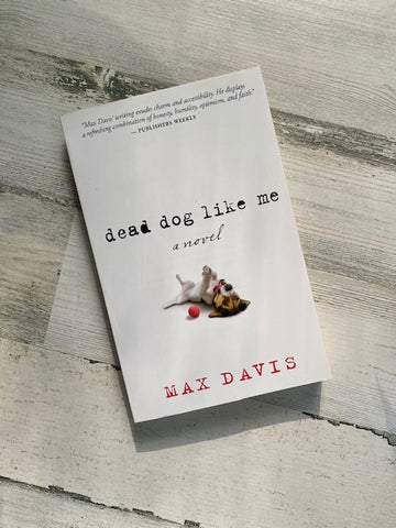 Dead Dog Like Me by Max Davis
