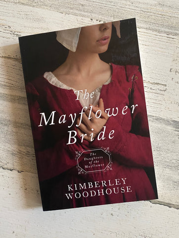 The Mayflower Bride bty Kimberly Woodhouse
