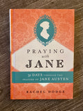 Praying with Jane (31 days with Jane Austen)