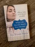 When Life doesn't match your dreams by Jill Eileen Smith