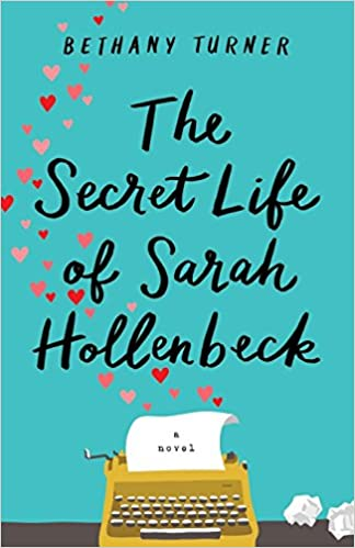 The secret Life of Sarah Hollenbeck by Bethany Turner
