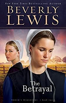The Betrayal by Beverly Lewis (Book 2)