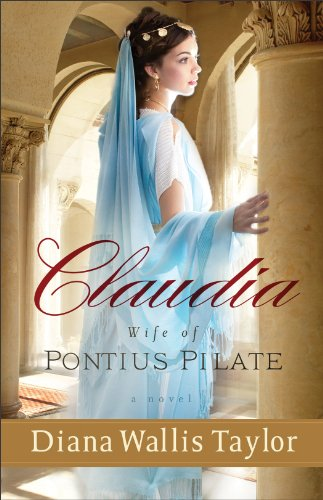 Claudia Wife of Pontius Pilate by Diana Wallis Taylor