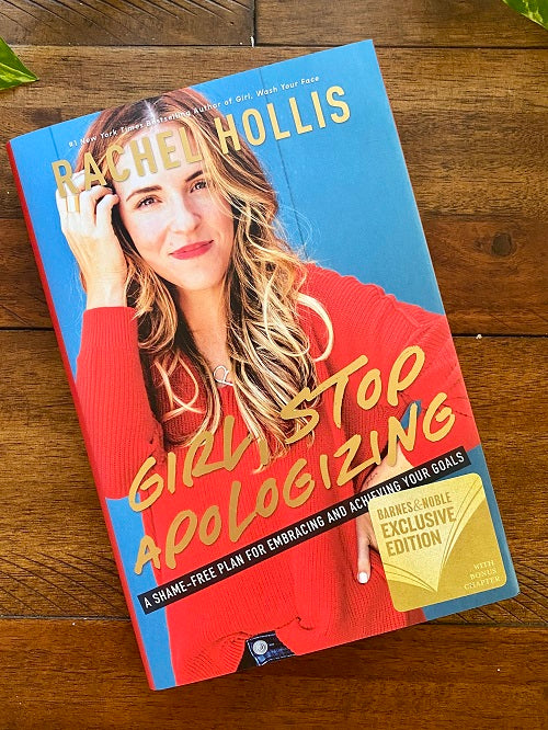 Girl, Stop Apologizing! by Rachel Hollis