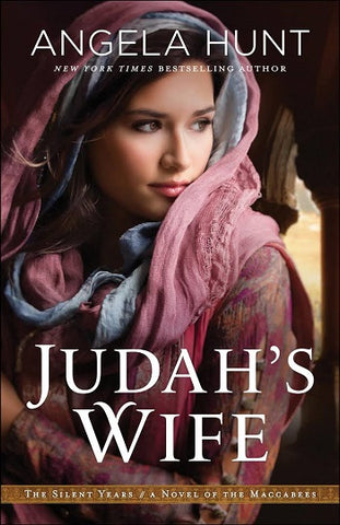 Judah's Wife by Angela Hunt (Series Book 2 of 4 :The Silent Years)