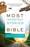 Most Important Stories of the Bible by Christopher D. Hudson