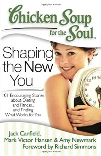 Shaping the New You ~ Chicken Soup for the Soul