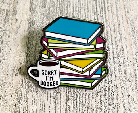 Sorry I'm Booked!  Enamel Pin