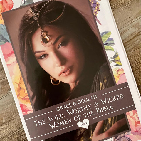 The Wild, Worthy and Wicked Women of the Bible