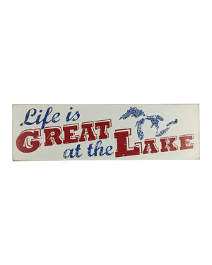 Life is GREAT at the LAKE - The Great Lakes State