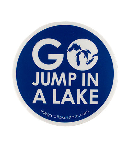 Go Jump in A Lake Sticker - The Great Lakes State