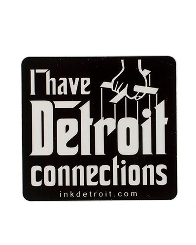 I Have Detroit Connections Sticker - The Great Lakes State
