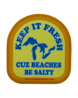 Keep It Fresh Cuz Beaches Be Salty Sticker