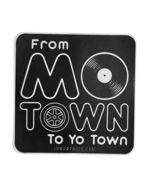 From Motown To Yo Town Vinyl Die Cut bumper sticker