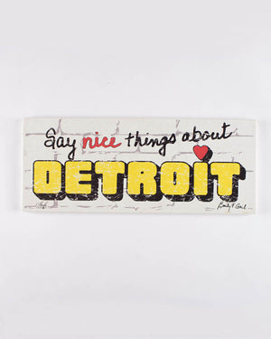 Say Nice Things About Detroit Rustic Wood Signs - The Great Lakes State