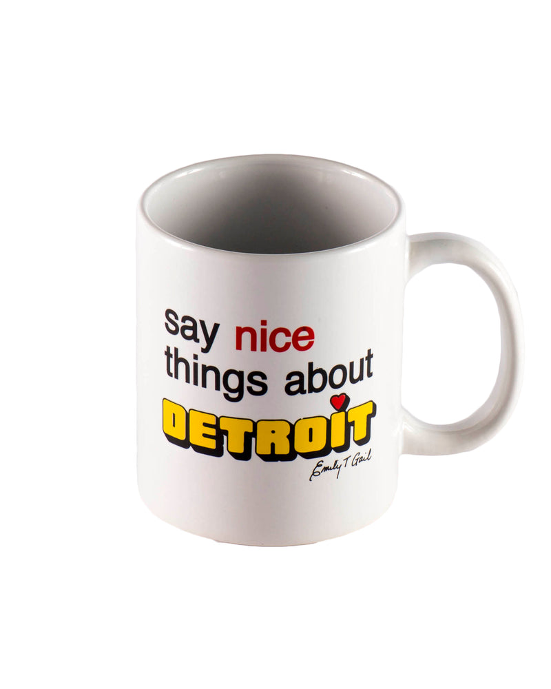 Say Nice Things About Detroit Coffee Mug - The Great Lakes State