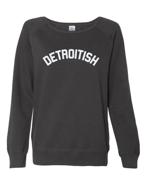 Detroitish Ladies Junior Wideneck Sweatshirt