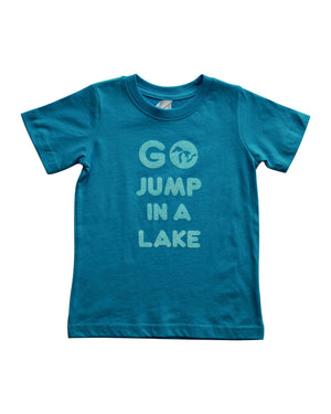 Go Jump In A Lake - Toddler T-Shirt - Vintage Turqoise