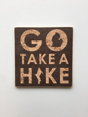 Go Take A Hike rustic wood sign - The Great Lakes State