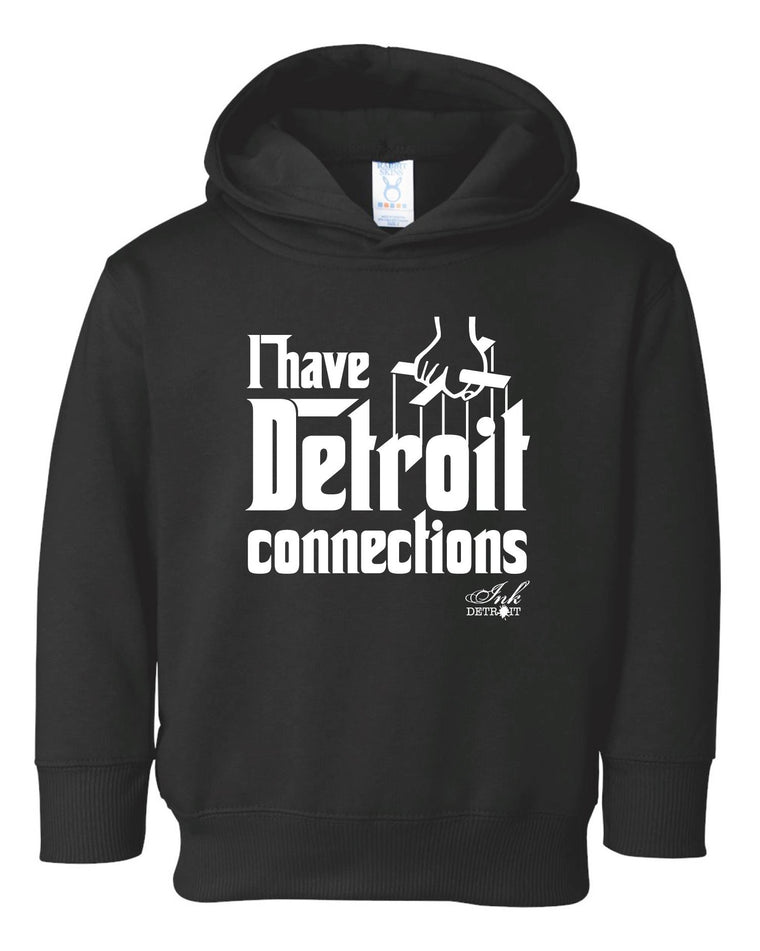 I Have Detroit Connections - Toddler Hoodie - Black