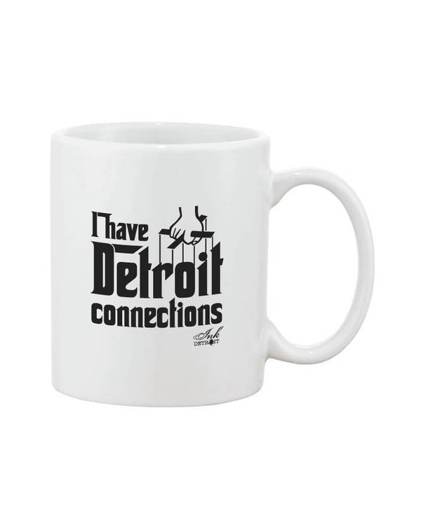 I Have Detroit Connections White Coffee Mug