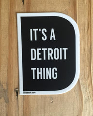 It's A Detroit Thing Bumper Sticker - The Great Lakes State