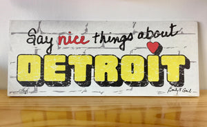 Say Nice Things About Detroit Rustic Wood Signs