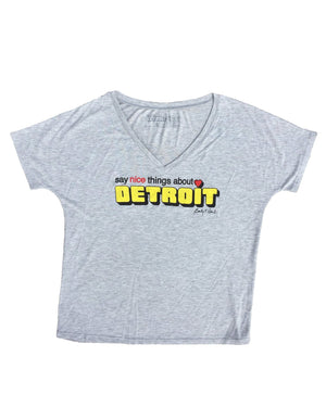 Say Nice Things About Detroit - Women's Slouchy V-Neck T-Shirt - Heather Grey