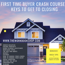 Load image into Gallery viewer, First Time Property Buyer Crash Course: KEYS TO GET TO CLOSING