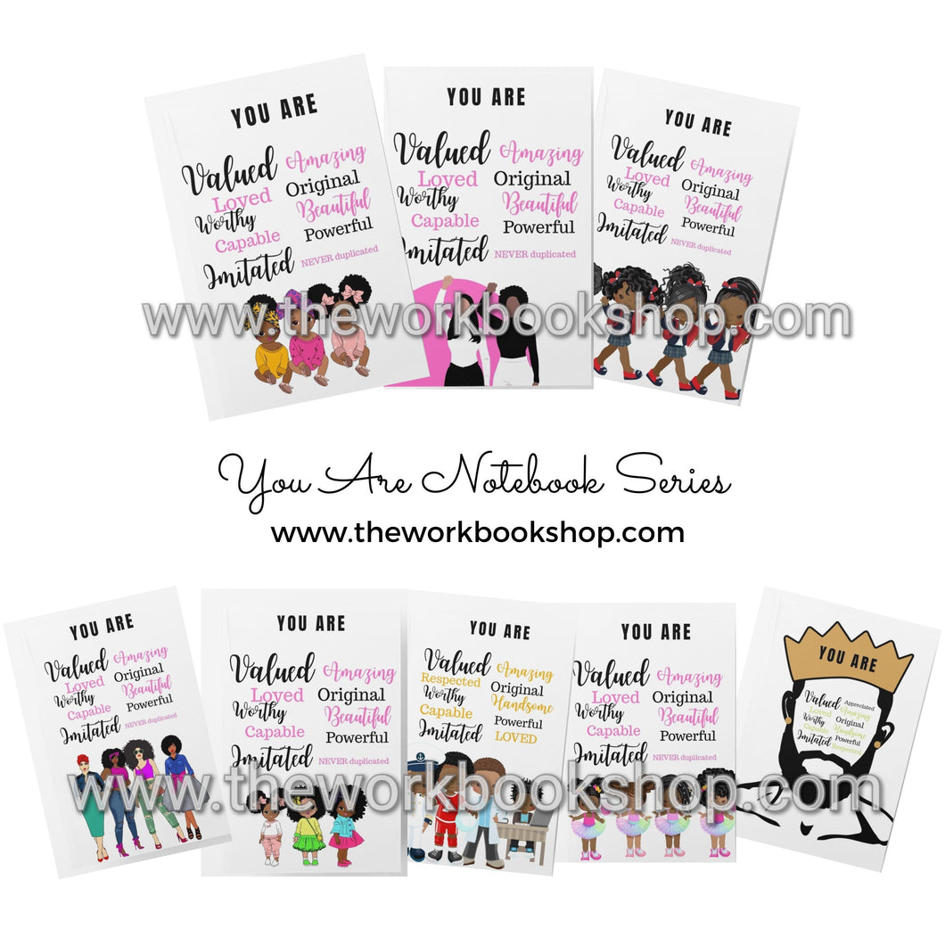 Complete Bundle of You Are Notebook/Journal Series (8 Notebooks)