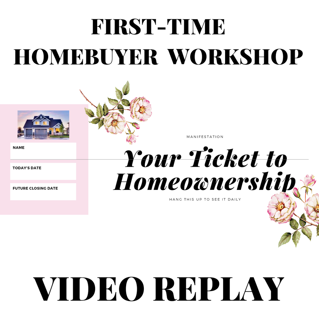 First Time Homebuyer Workshop ( Video Replay)