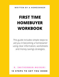 First Time Homebuyer Workbook: 13 Steps to Get You Home (Ebook)