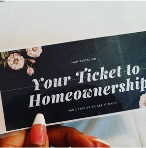 Your Ticket to Homeownership (COMPLETE Double sided printable)