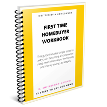 Load image into Gallery viewer, First Time Homebuyer Workbook: 13 Steps to Get You Home (Physical Book)