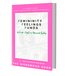 Femininity, Feelings and Funds: 24 Money Rules Every Woman Must Know Intimately
