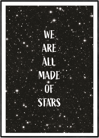 "Plakat - ""We are all made of stars"" - posterart.dk"