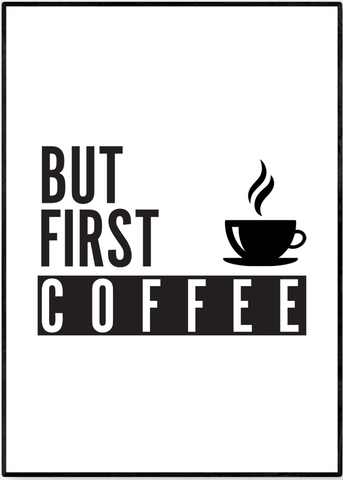 Plakat - But First Coffee
