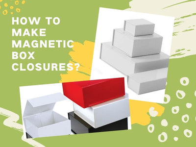 How To Make Magnetic Box Closures?