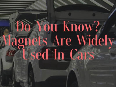 Do You Know? Magnets Are Widely Used In Cars