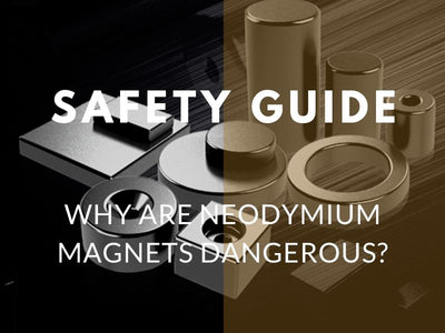 Safety Guide:Why Are Neodymium Magnets Dangerous?