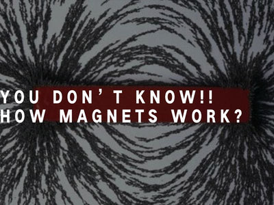 You don't know!! how magnets work?