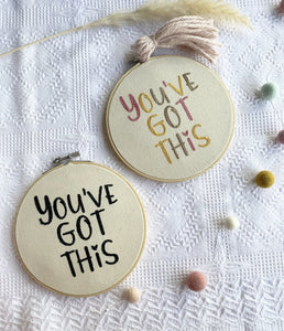Youve Got This - Embroidery Hoop